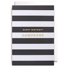 Birthday Card Happy Birthday Handsome