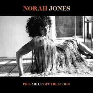 NORAH JONES - PICK ME UP OFF THE FLOOR - VINYL