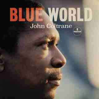 JOHN COLTRANE - BLUE WORLD - VINYL