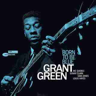 GRANT GREEN - BORN TO BE BLUE - VINYL