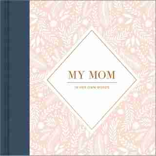 """""""My Mom: In Her Own Words"""" journal guidé"""