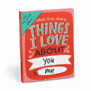 Things I Love About You Fill-In Journal