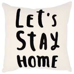 """Expressions Pillow Cover – Let's Stay Home, 18"""" x 18"""""""