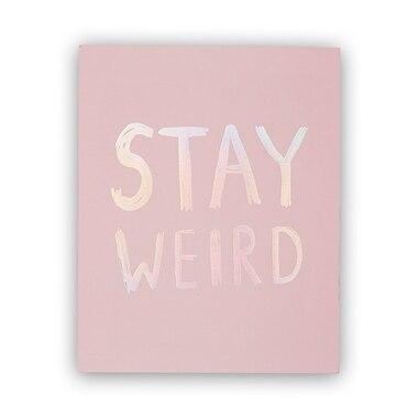 """Stay Weird Art Print – 8"""" x 10"""""""