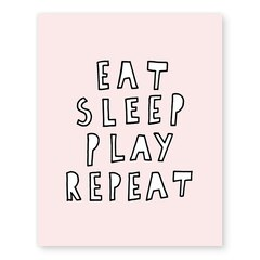 "Eat Sleep Play Repeat Art Print – 11""x 14"""