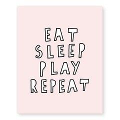 "Eat Sleep Play Repeat Art Print – 11""x 14"""