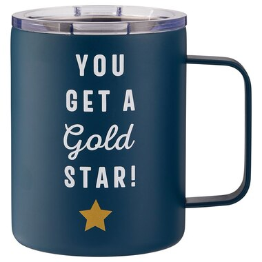 YOU GET A GOLD STAR METAL MUG