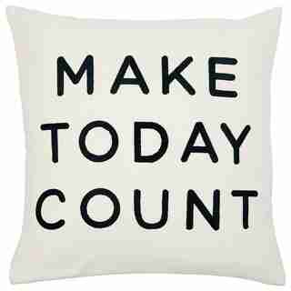 """EXPRESSIONS MAKE TODAY COUNT PILLOW COVER – 18"""" X 18"""""""