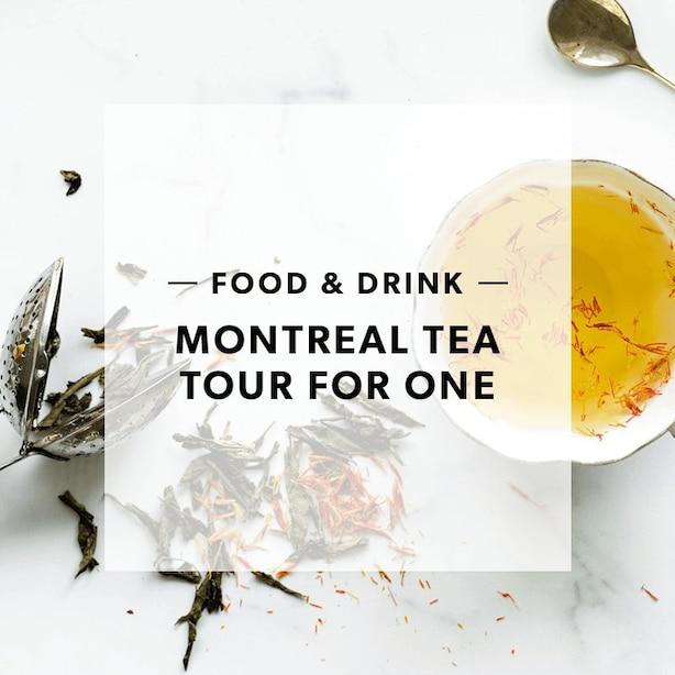 MONTREAL TEA TOUR FOR ONE