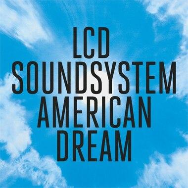 LCD SOUNDSYSTEM  AMERICAN DREAM