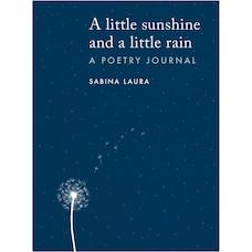 A little sunshine and a little rain: A Poetry Journal (Anglais)