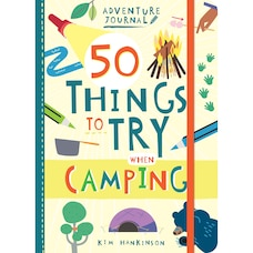 Adventure Journal: 50 Things to Try When Camping
