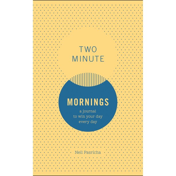 Journal - Two Minute Mornings, Neil Pasricha