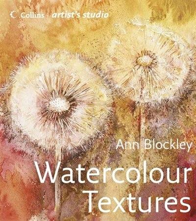Watercolour Textures (Collins Artist's Studio) by Ann Blockley