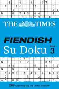 The Times Fiendish Su Doku Book 3: 200 Challenging Puzzles From The Times (the Times Su Doku) by Syndication The Times Mind Games