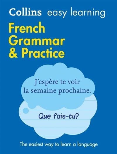 Easy Learning French Grammar And Practice: Trusted Support For Learning (collins Easy Learning) by Collins Dictionaries