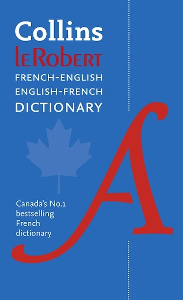 Collins Robert French Dictionary: All The Words You Need, Every Day by Collins Dictionaries