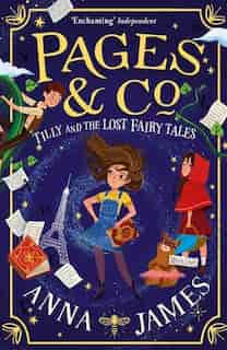 Pages & Co.: Tilly And The Lost Fairy Tales (pages & Co., Book 2) by Anna James
