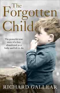 The Forgotten Child de Richard Gallear