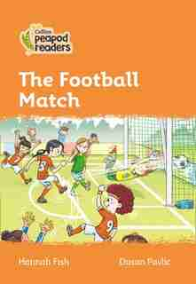 Collins Peapod Readers - Level 4 - The Football Match by Hannah Fish