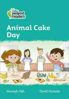 Collins Peapod Readers - Level 3 - Animal Cake Day by Hannah Fish