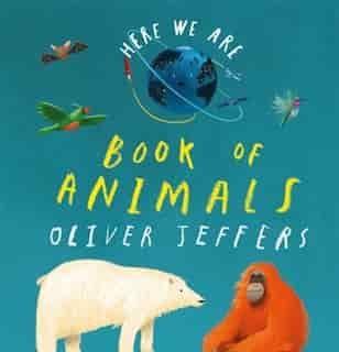 Book Of Animals (here We Are) by Oliver Jeffers