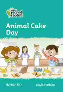 Collins Peapod Readers - Level 3 - Animal Cake Day de Hannah Fish