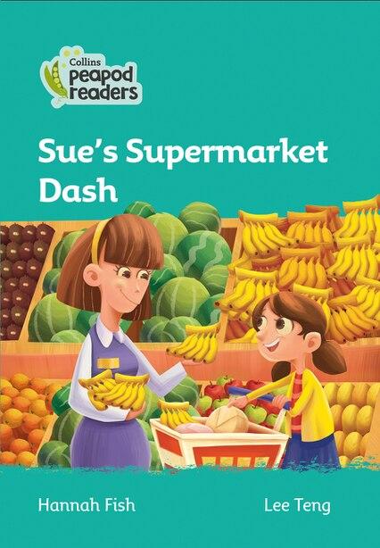 Collins Peapod Readers - Level 3 - Sue's Supermarket Dash by Hannah Fish