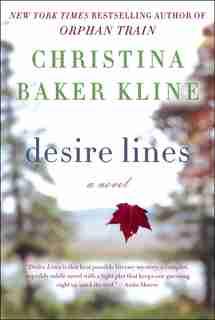 Desire Lines: A Novel by C Kline
