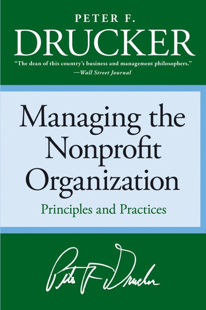 Managing The Non-profit Organization: Principles And Practices by Peter F. Drucker