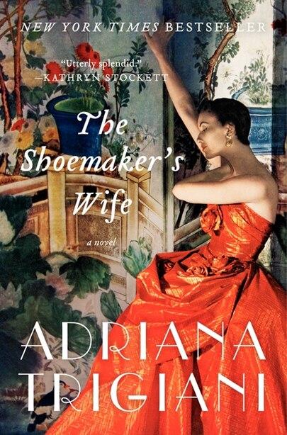 The Shoemaker's Wife: A Novel by Adriana Trigiani
