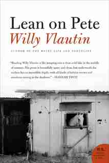 Lean On Pete: A Novel by Willy Vlautin