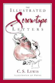 The Screwtape Letters - Special Illustrated Edition by C. S. Lewis