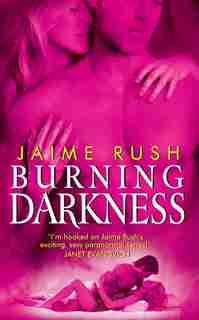 Burning Darkness by Jaime Rush