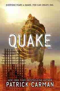 Quake: A Pulse Novel by Patrick Carman