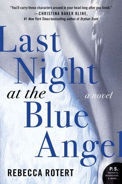 Last Night At The Blue Angel: A Novel by Rebecca Rotert