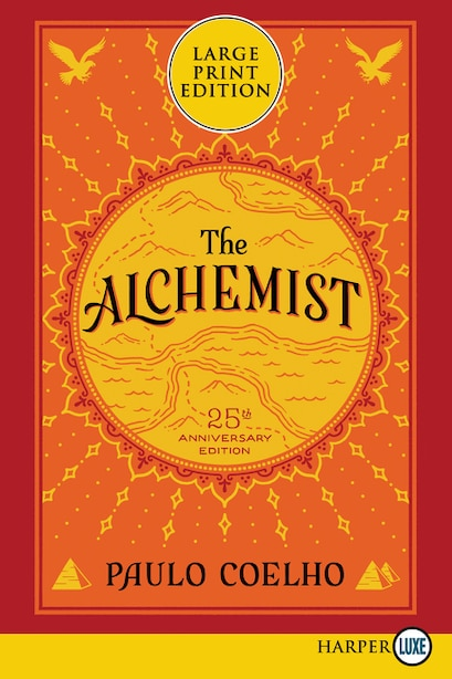 The Alchemist 25th Anniversary: A Fable About Following Your Dream by Paulo Coelho