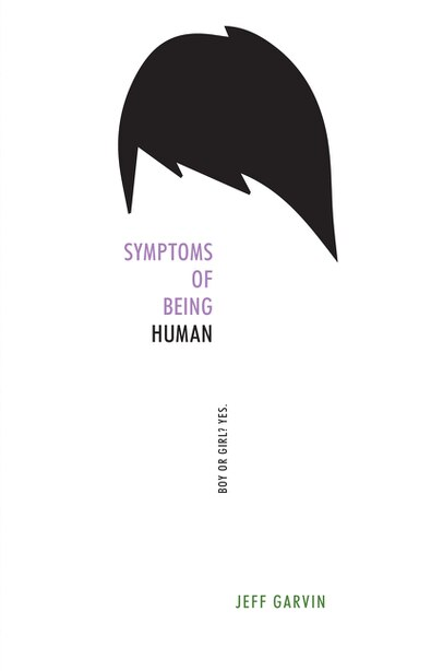 Symptoms of Being Human by Jeff Garvin