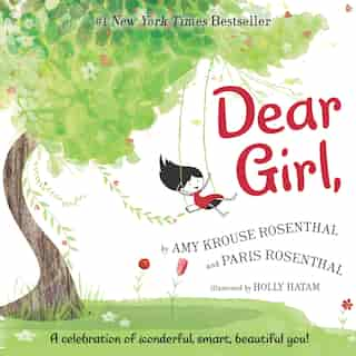 Dear Girl,: A Celebration Of Wonderful, Smart, Beautiful You! by Amy Krouse Rosenthal