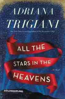 All the Stars in the Heavens: A Novel by Adriana Trigiani