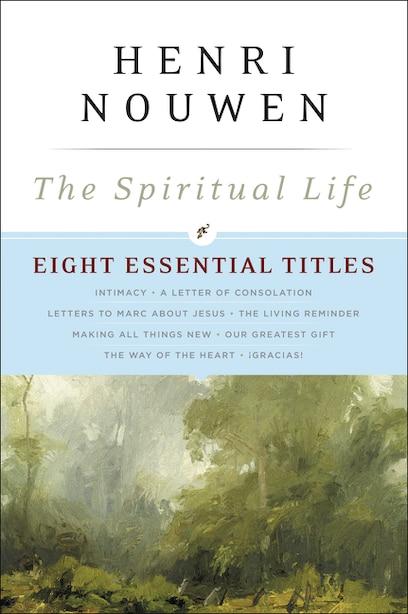 The Spiritual Life: Eight Essential Titles by Henri Nouwen by Henri J. M. Nouwen