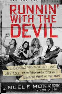 Runnin' With The Devil: A Backstage Pass To The Wild Times, Loud Rock, And The Down And Dirty Truth Behind The Making Of Va by Noel Monk
