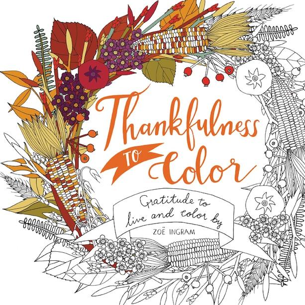 Thankfulness to Color: Gratitude to Live and Color By de Zoe Ingram