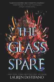 GLASS SPARE by Lauren DeStefano