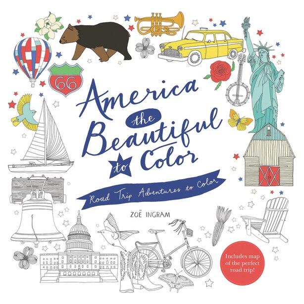 America The Beautiful To Color: Road Trip Adventures To Color de Zoe Ingram