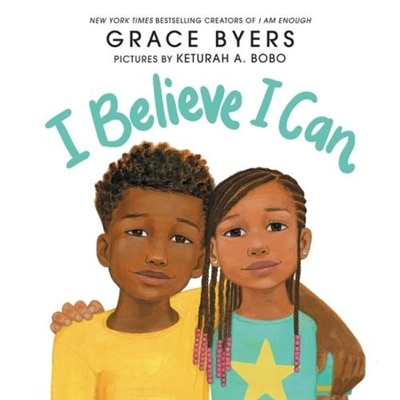 I Believe I Can by Grace Byers