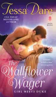 The Wallflower Wager: Girl Meets Duke by Tessa Dare