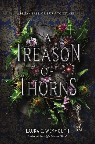 A Treason Of Thorns by Laura E Weymouth