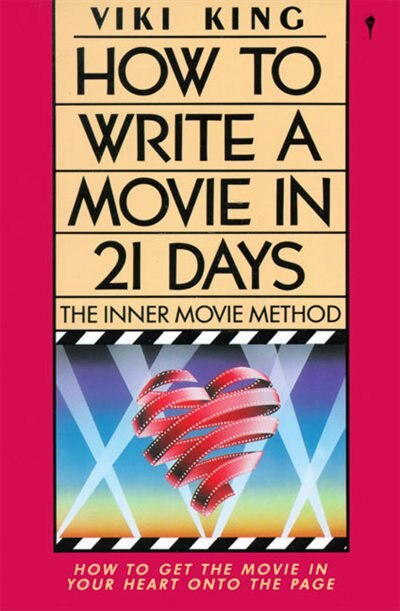 How To Write A Movie In 21 Days by Viki King