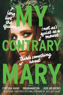 My Contrary Mary by Cynthia Hand